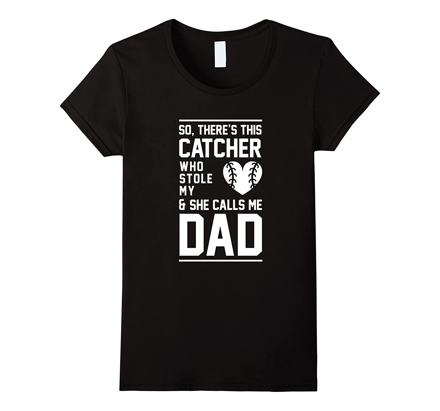 Catcher Who Stole My Heart, She Calls Me Dad Softball Tee