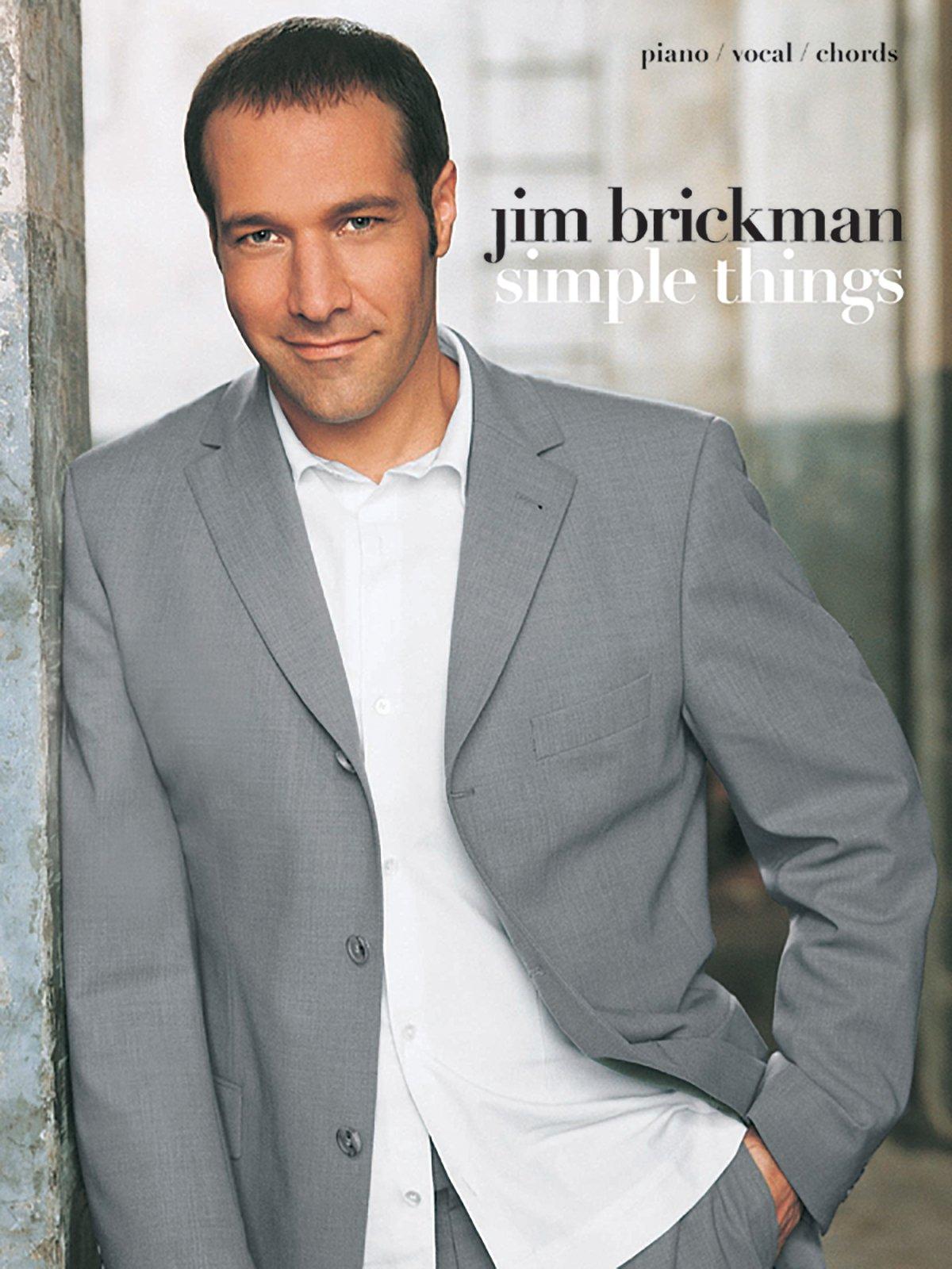 Jim Brickman -- Simple Things: Piano/Vocal/Chords
