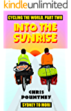 Into the Sunrise: Cycling the World, Part Two: Sydney to Mori