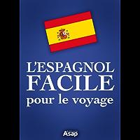 L'espagnol facile pour le voyage (French Edition)