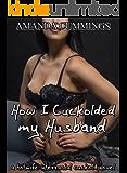 How I Cuckolded my Husband – a hotwife interracial cuckold novel