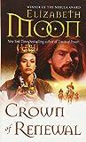 Crown of Renewal (Legend of Paksenarrion)