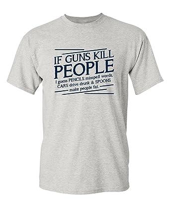 8bbf625eb Guns Kill People, Pencils Miss Spell Words Gift Idea Political Funny T-Shirt  S