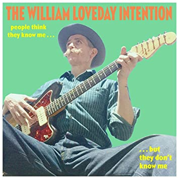 WILLIAM LOVEDAY INTENTION - People Think They Know Me But They Don't Know Me  - Amazon.com Music