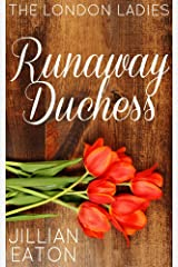 Runaway Duchess (London Ladies Book 1) Kindle Edition