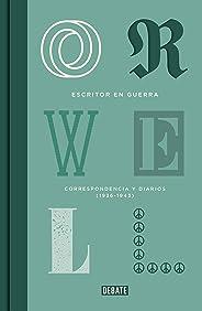 Escritor en guerra: Correspondencia y diarios (1936-1943) (Spanish Edition)
