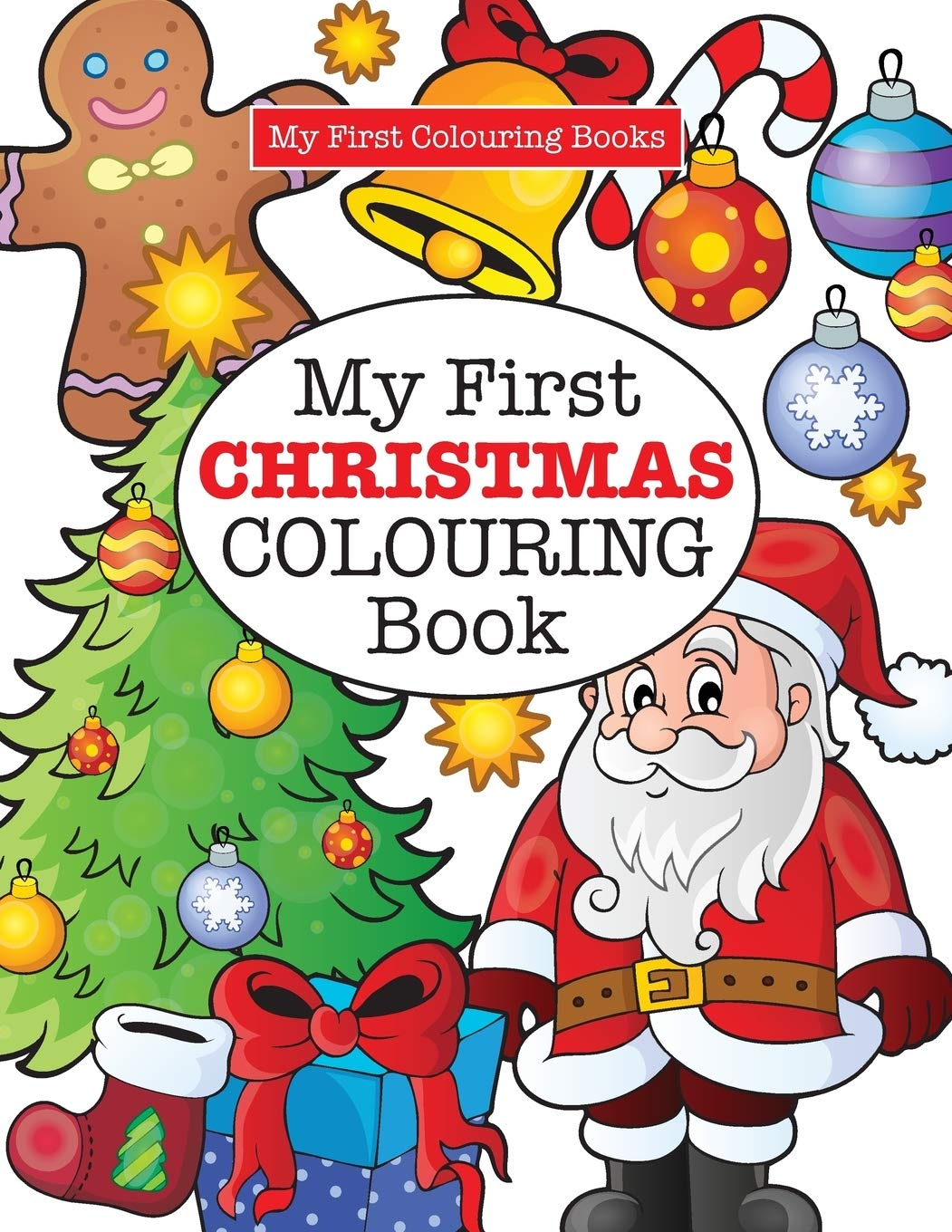 My First Christmas Colouring Book Crazy Colouring For Kids James Elizabeth 9781785951459 Amazon Com Books