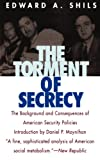 The Torment of Secrecy: The Background and Consequences of American Security Policies