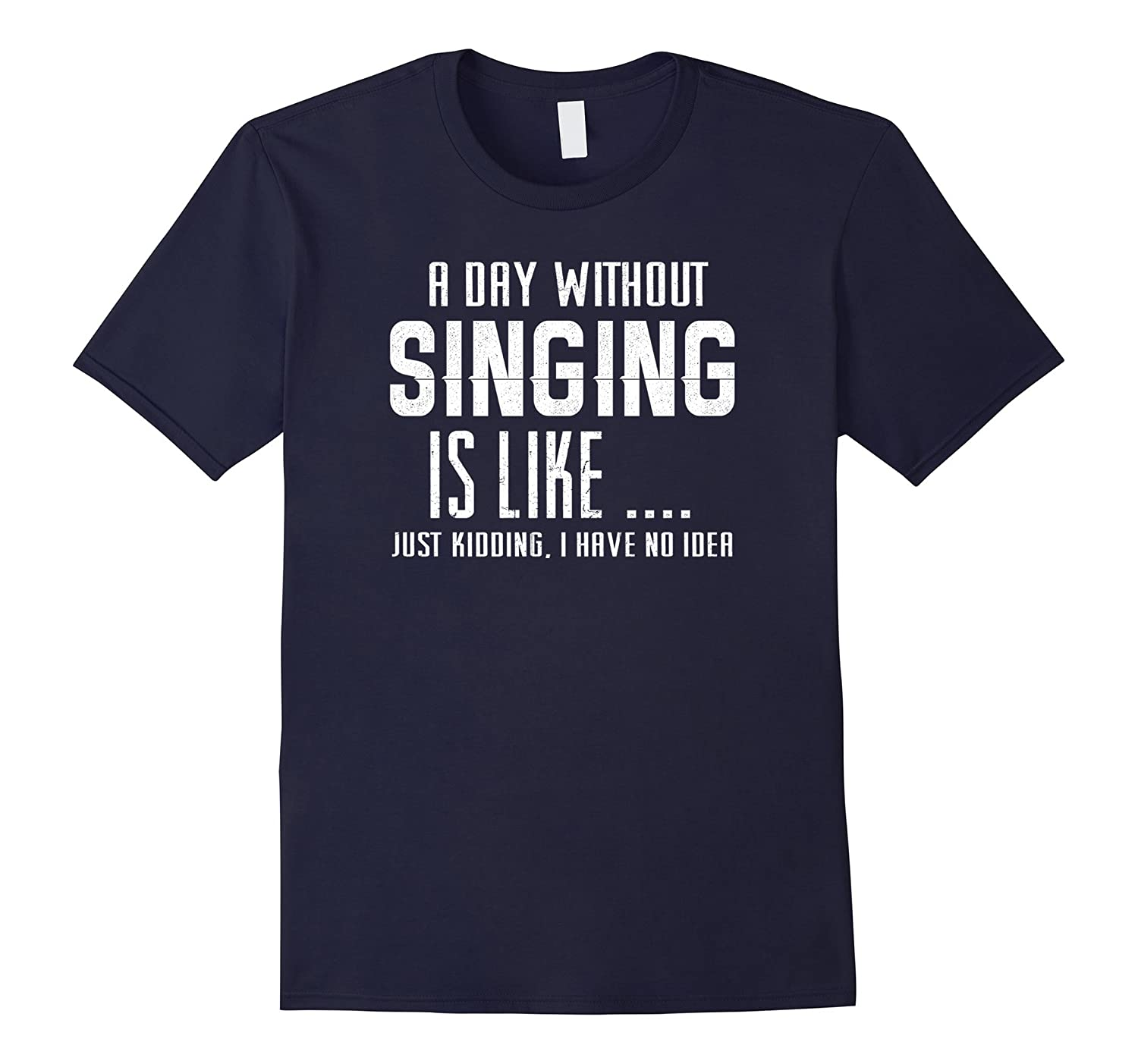 A day without singing is like just kidding i have no idea-BN