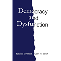 Democracy and Dysfunction (English Edition)
