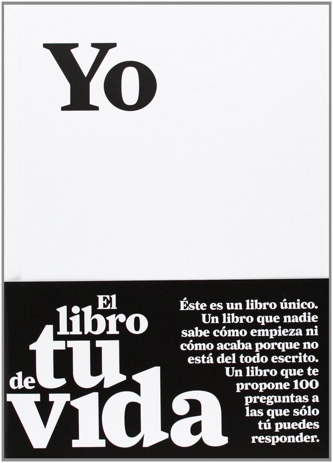 Yo. El libro de tu vida (Otras publicaciones) Tapa dura – 27 ene 2017 Anonimo Alba 8484289117 Biografía: General