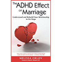 The ADHD Effect on Marriage: Understand and Rebuild Your Relationship in Six Steps (English Edition)