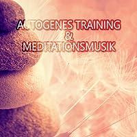 Autogenes Training & Meditationsmusik: Entspannungmusik und Gesunder Schlaf, Tiefentspannungsmusik, Regeneration, Erholung & Wellness
