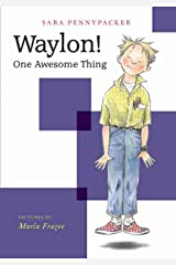 Waylon! One Awesome Thing Kindle Edition