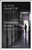 Condamné à vivre: Le cri du coeur d'un détenu qui préférerait la mort à la prison