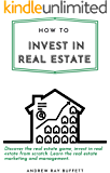 How to invest in Real Estate: Discover the real estate game, invest in real estate from scratch. Learn the real estate…