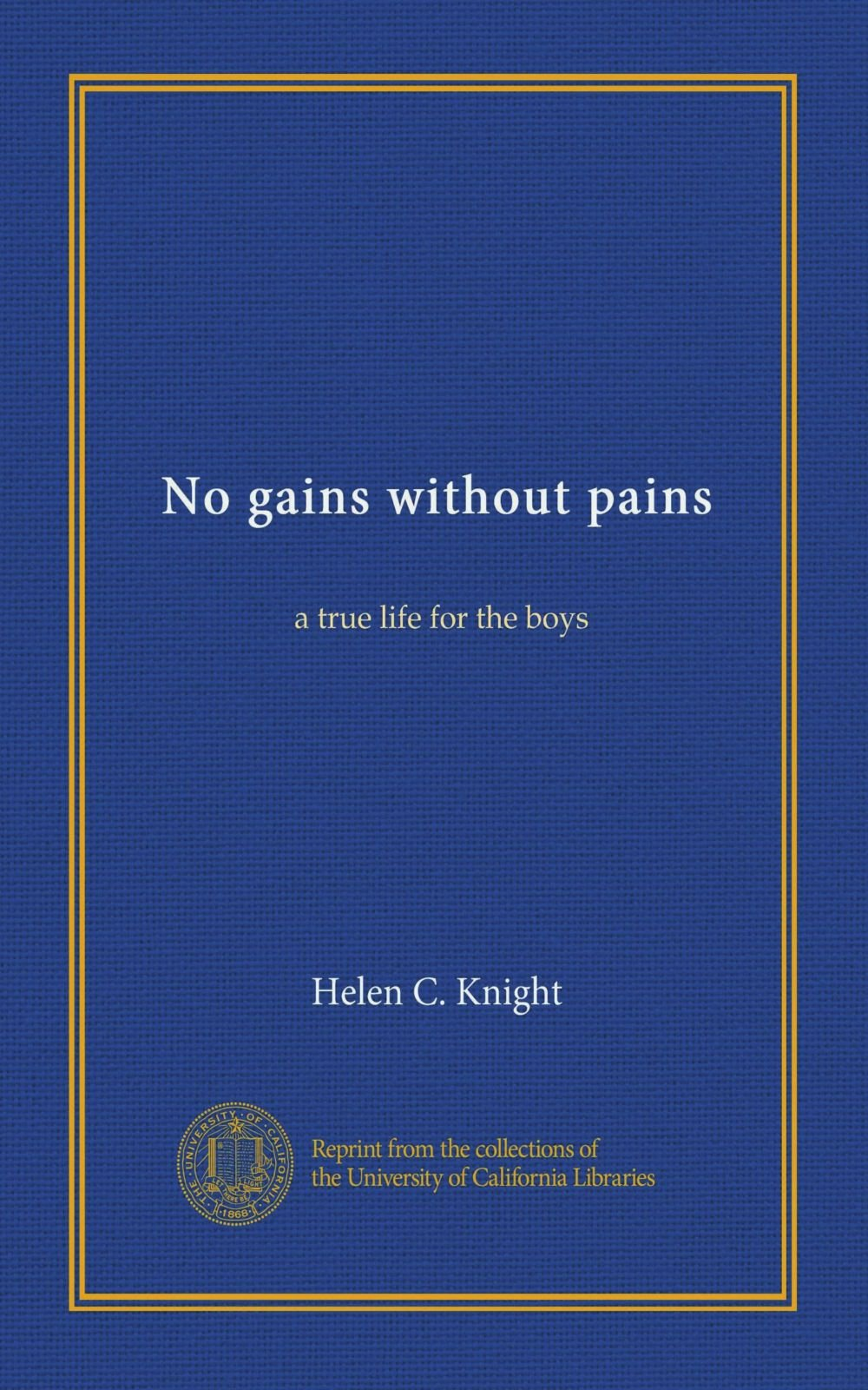 No gains without pains: a true life for the boys PDF