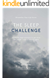 The Sleep Challenge: 14 simple sleep solutions to get more and better sleep in only 14 nights (Streamline Your Life Series Book 3)