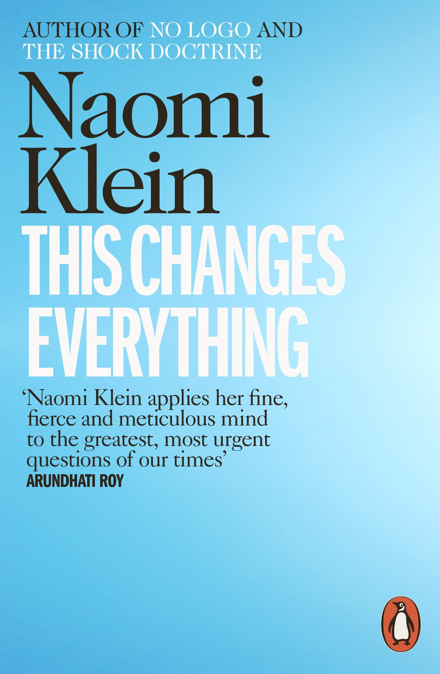 This Changes Everything: Capitalism vs. the Climate: Amazon.co.uk: Klein,  Naomi: 9780241956182: Books