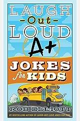 Laugh-Out-Loud A+ Jokes for Kids (Laugh-Out-Loud Jokes for Kids) Paperback