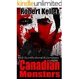 True Crime: Canadian Monsters: 25 Horrific Canadian Serial Killers