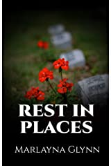 Rest In Places (Memoirs of Marlayna Glynn) Kindle Edition