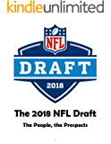The 2018 NFL Draft: The People, the Prospects: A personal look at the top prospects of the 2018 NFL Draft (English Edition)