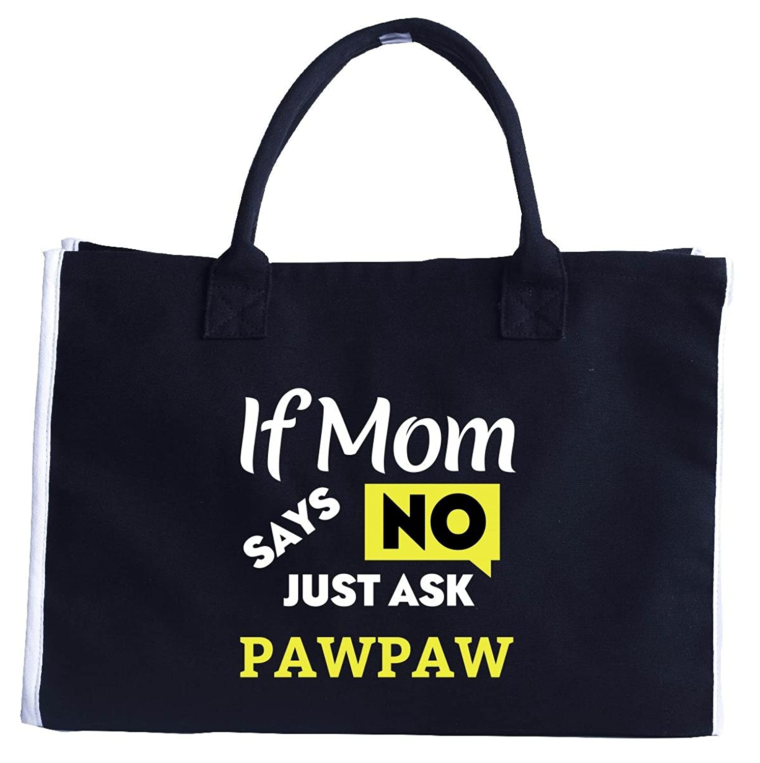 If Mom Says No Just Ask Pawpaw - Tote Bag