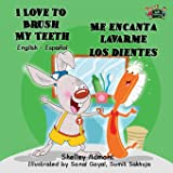 I Love to Brush My Teeth - Me encanta lavarme los dientes: English-Spanish