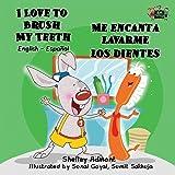 I Love to Brush My Teeth - Me encanta lavarme los dientes: English-Spanish