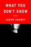 What You Don't Know: A Novel
