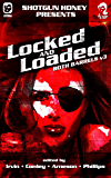 Shotgun Honey Presents: Locked and Loaded (Both Barrels Book 3)