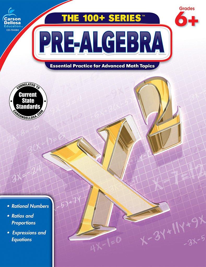 Pre-Algebra, Grades 6 - 8 (The 100+ SeriesTM): Carson-Dellosa ...