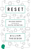 Reset: Building Purpose in the Age of Digital Distraction