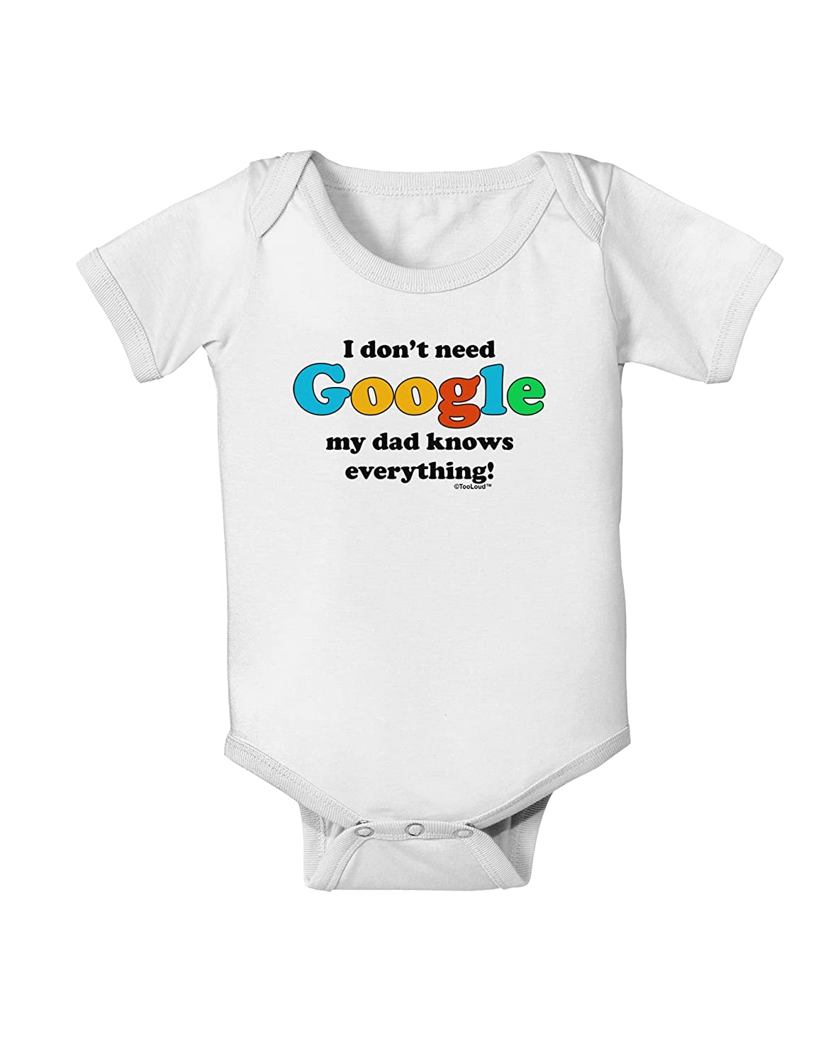 I Dont Need Google Funny Baby Romper Bodysuit Dad