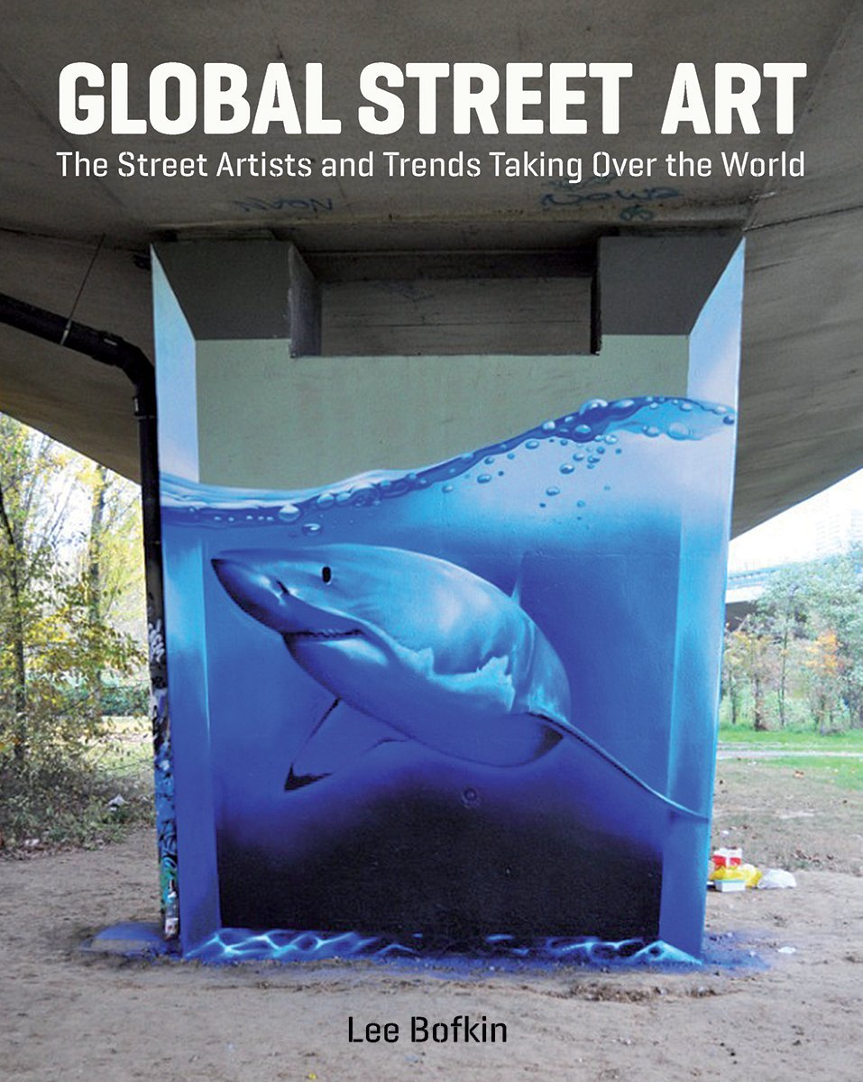 Read Online Global Street Art: The Street Artists and Trends Taking Over the World ebook
