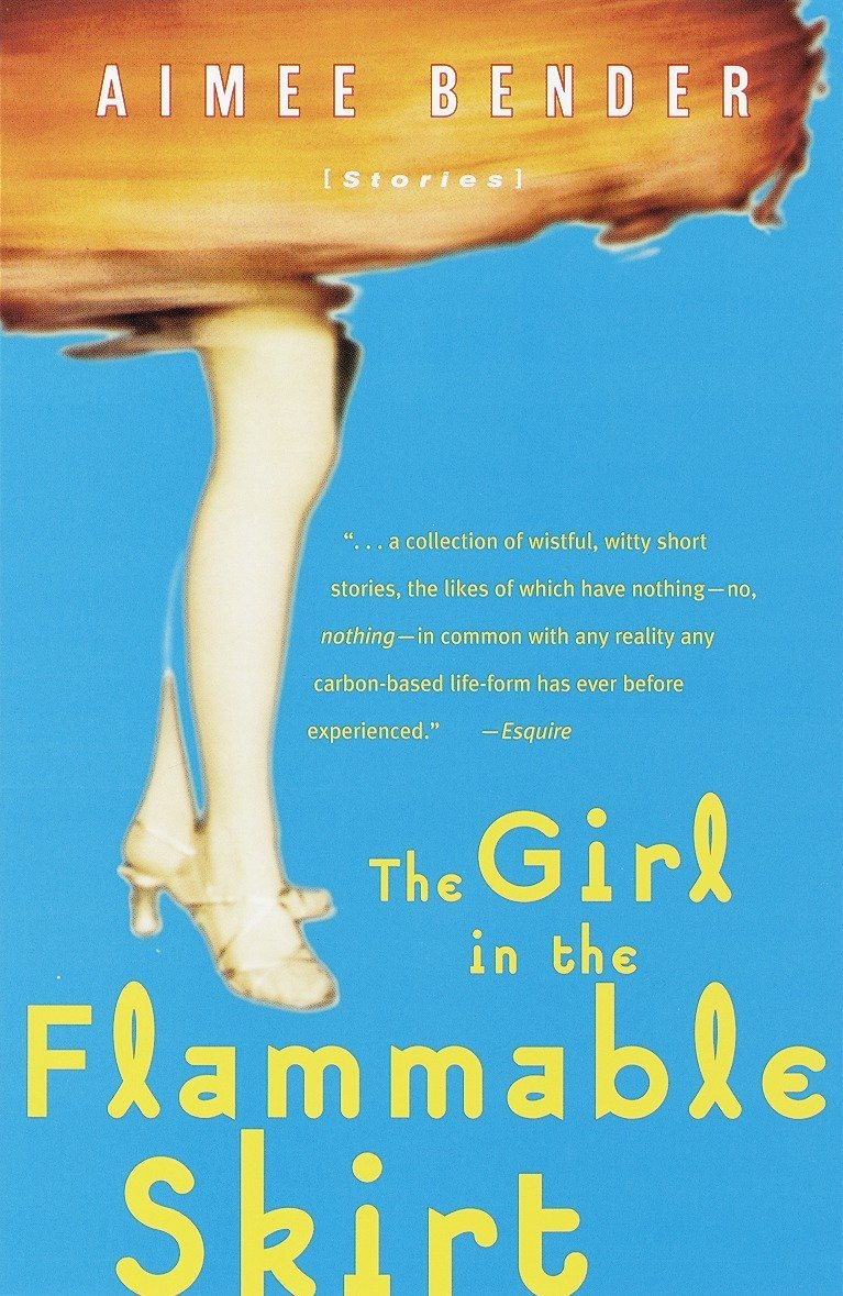 The Girl in the Flammable Skirt: Stories: Aimee Bender: 9780385492164:  Amazon.com: Books