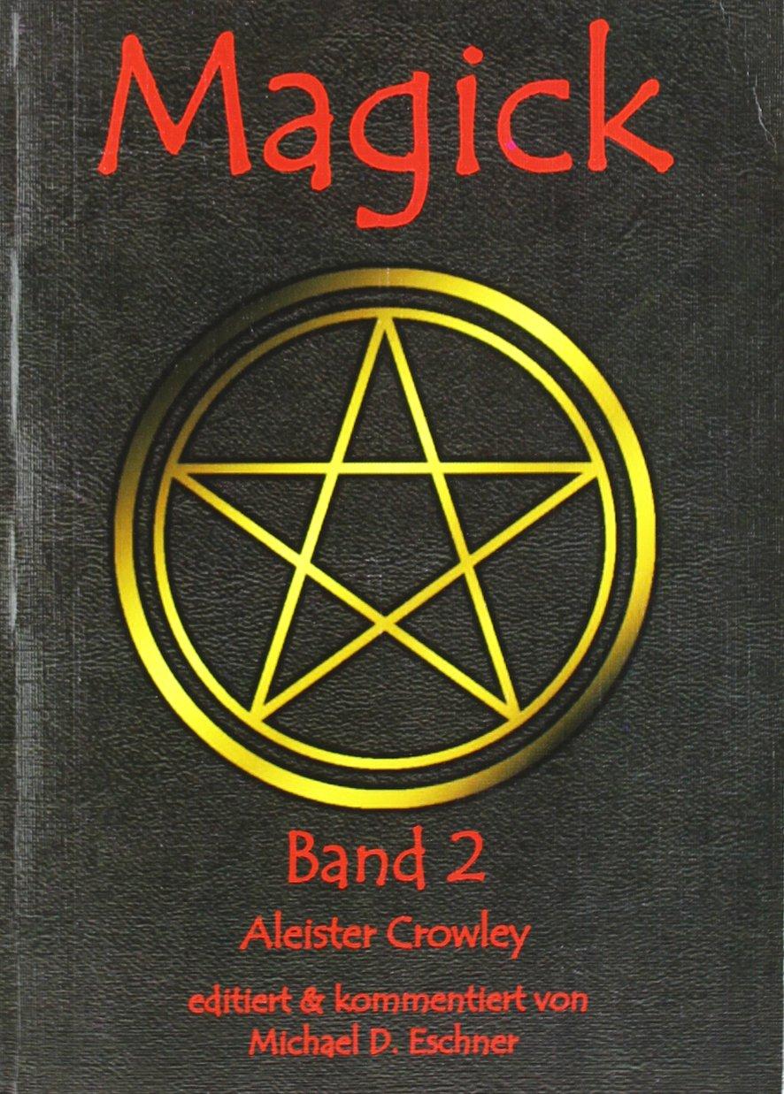 Magick. Band 2 Sondereinband – Illustriert, 1987 Michael D. Eschner Aleister Crowley Edward A. Crowley Kersken-Canbaz
