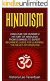 HINDUISM: Hinduism for Dummies! History of Hinduism. From Dummies to Expert. Beginners Guide for Learning the Basics of Hinduism