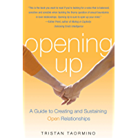 Opening Up: A Guide To Creating and Sustaining Open Relationships (English Edition)