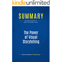 Summary: The Power of Visual Storytelling: Review and Analysis of Walter and Gioglio's Book (English Edition)