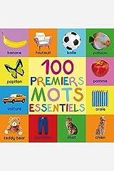 100 Premiers Mots Essentiels: First 100 Essential Words In French - French Book - French Books - Les Enfants - French Kids - Pour Enfants - En Francais ... Livres Enfants - Livre Bebe (French Edition) Kindle Edition