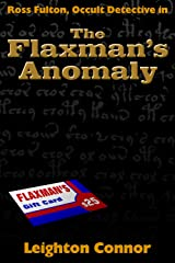 The Flaxman's Anomaly (Ross Fulton, Occult Detective Book 2) Kindle Edition