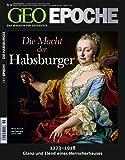 GEO Epoche 46/10: Die macht der Habsburger. 1273-1918 Glanz und Elend eines Herrscherhauses (mit DVD)