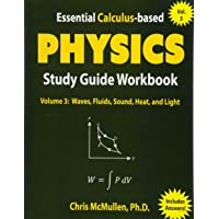 Essential Calculus-based Physics Study Guide Workbook: Waves, Fluids, Sound, Heat, and Light (Learn Physics with…