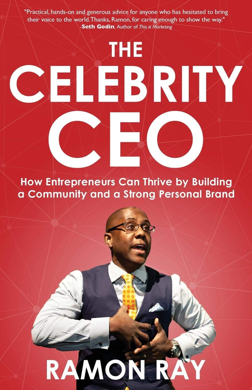 The Celebrity CEO: How Entrepreneurs Can Thrive by Building a