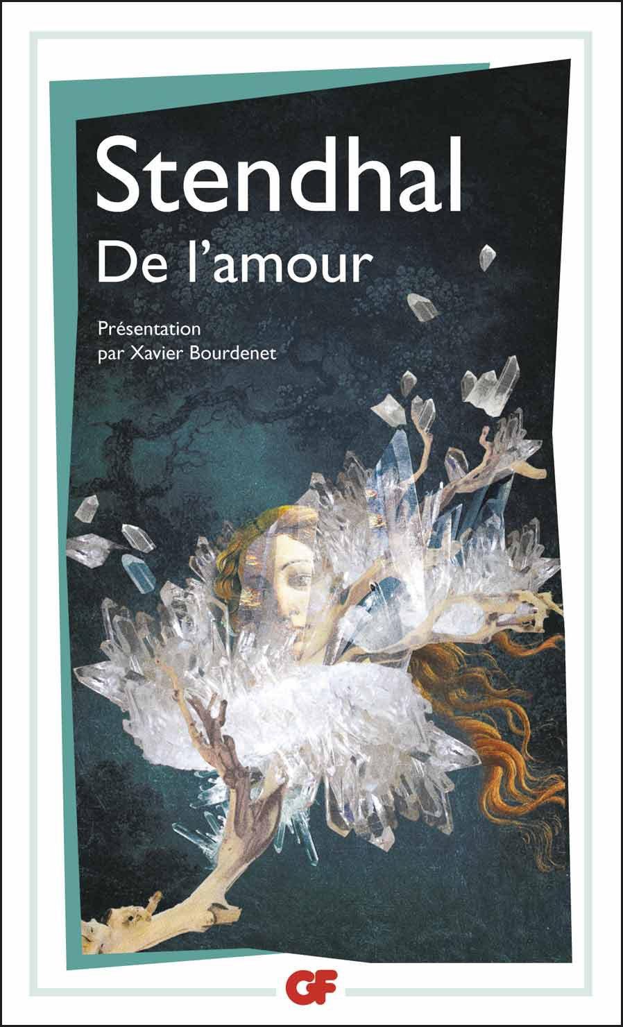 De l'amour Poche – 19 février 2014 Stendhal De l'amour Editions Flammarion 208071239X