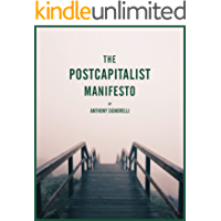 The Postcapitalist Manifesto: How Robots, Digital Products, and Automation Could Give us Basic Income, Meaningful Work, and a Climate Change Solution (English Edition)