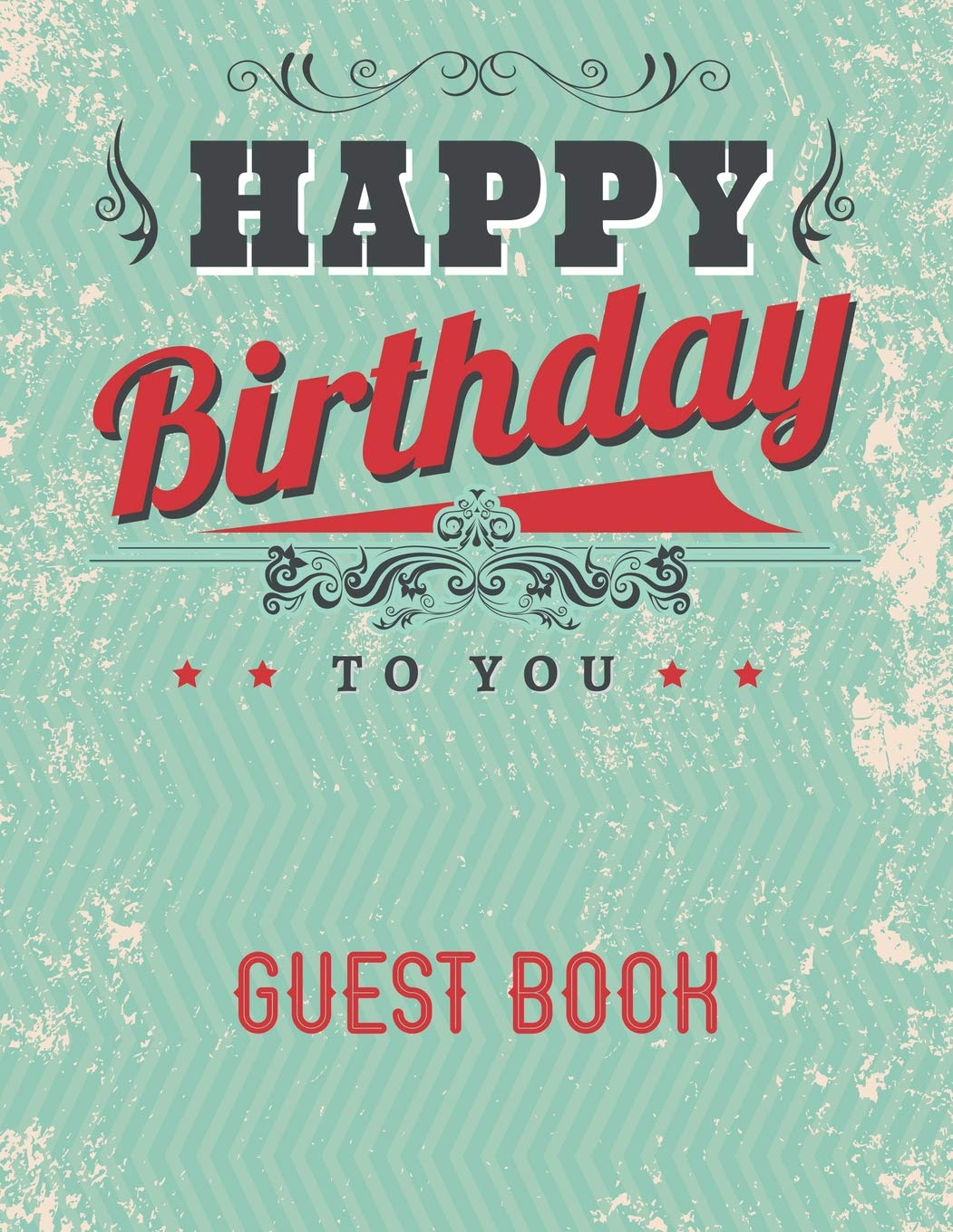 Amazon.com: Happy Birthday To You: Guest Book (9781072516064 ...