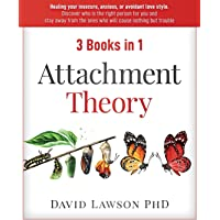 Attachment Theory: 3 Books in 1: Healing your insecure, anxious, or avoidant love style. Discover who is the right…